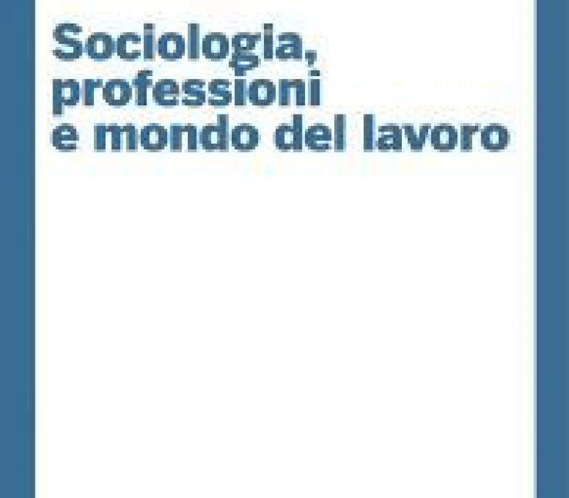 Socioologia, professioni e mondo del lavoro